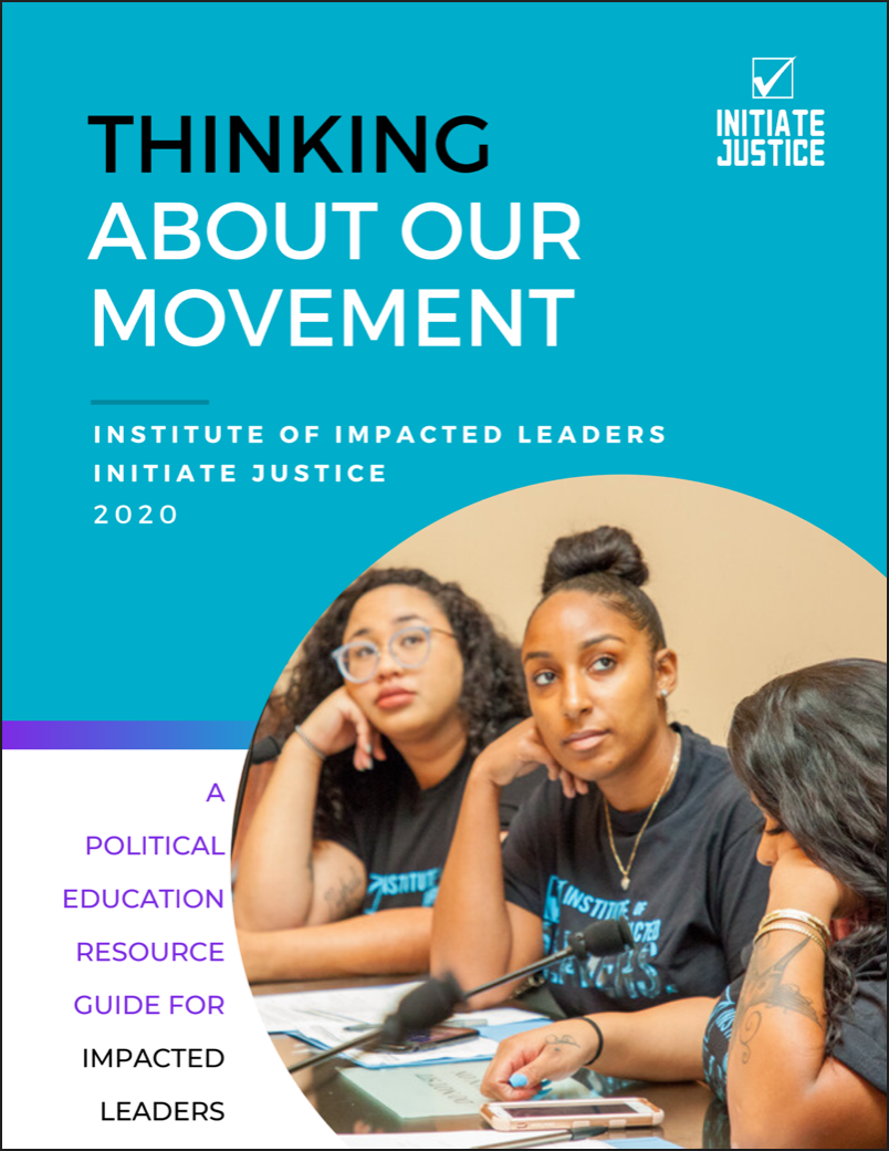 Thinking About Our Movement – A Political Education Resource Guide for Impacted Leaders