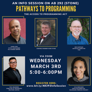 An Info Session on AB 292 (Stone) Pathways to Programming: The Access to Programming Act