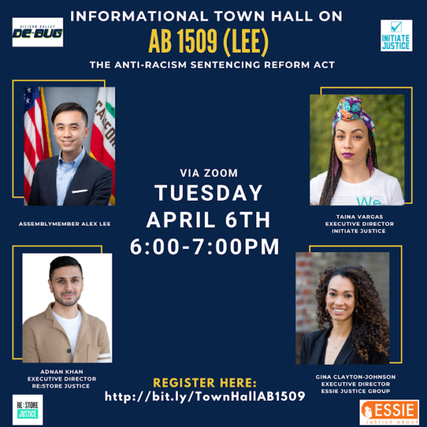 An Info Session on AB 1509 (Lee) The Anti-Racism Sentencing Reform Act